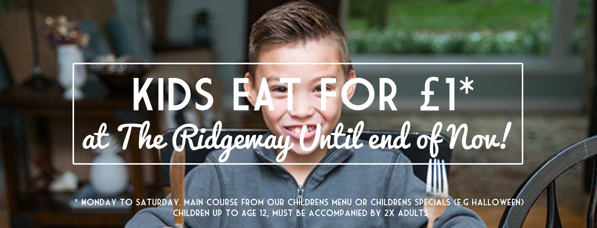 Kids eat for £1 until the end of November Monday to Saturday at The Ridgeway in Newport