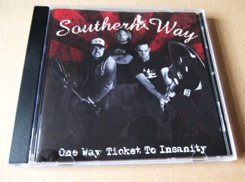 SOUTHERN WAY one way ticket to insanity CD - Savage Amusement
