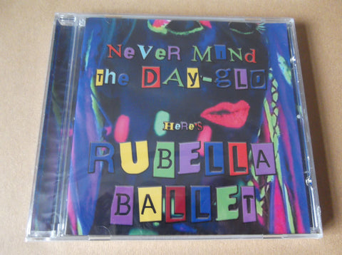 RUBELLA BALLET never mind the dayglo CD - last copies - Savage Amusement