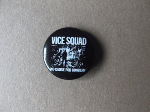 VICE SQUAD no cause for concern punk badge - Savage Amusement
