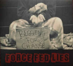 FORCE FED LIES begging for change CD digipak (last one, Discogs) - Savage Amusement