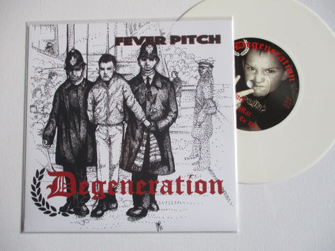 "DEGENERATION fever pitch 7"" (ANTI HEROS style Oi!)"