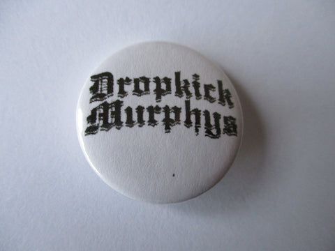 DROPKICK MURPHYS punk badge