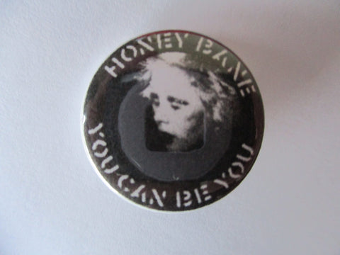 HONEY BANE punk badge