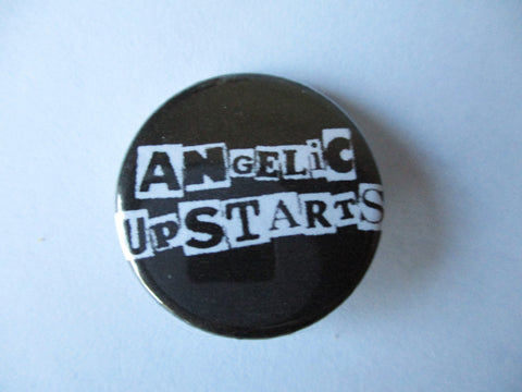 ANGELIC UPSTARTS punk badge (VARIOUS DESIGNS - 50p each)