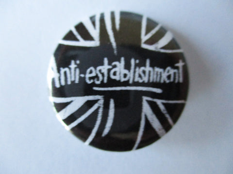 ANTI ESTABLISHMENT punk badge