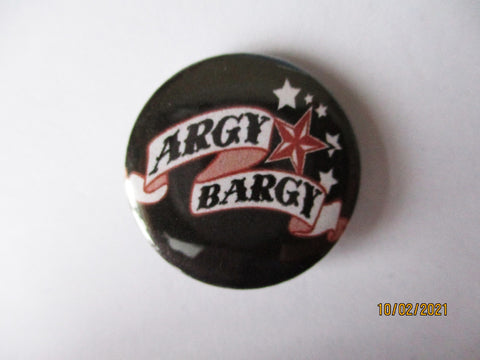 ARGY BARGY punk badge