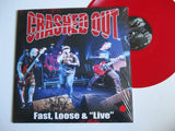 CRASHED OUT fast loose & live LP