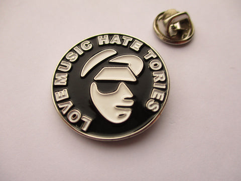 LOVE MUSIC HATE TORIES ska METAL BADGE