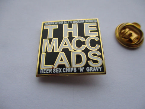 MACC LADS beer & sex & chips n gravy gold PUNK METAL BADGE