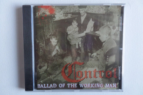CONTROL ballad of the working man CD