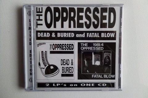 THE OPPRESSED dead & buried / fatal blow CD