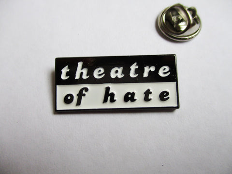 THEATRE OF HATE post punk METAL BADGE (b&w)