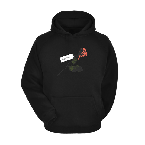 I Hate You Rose - Hoody - NEW!