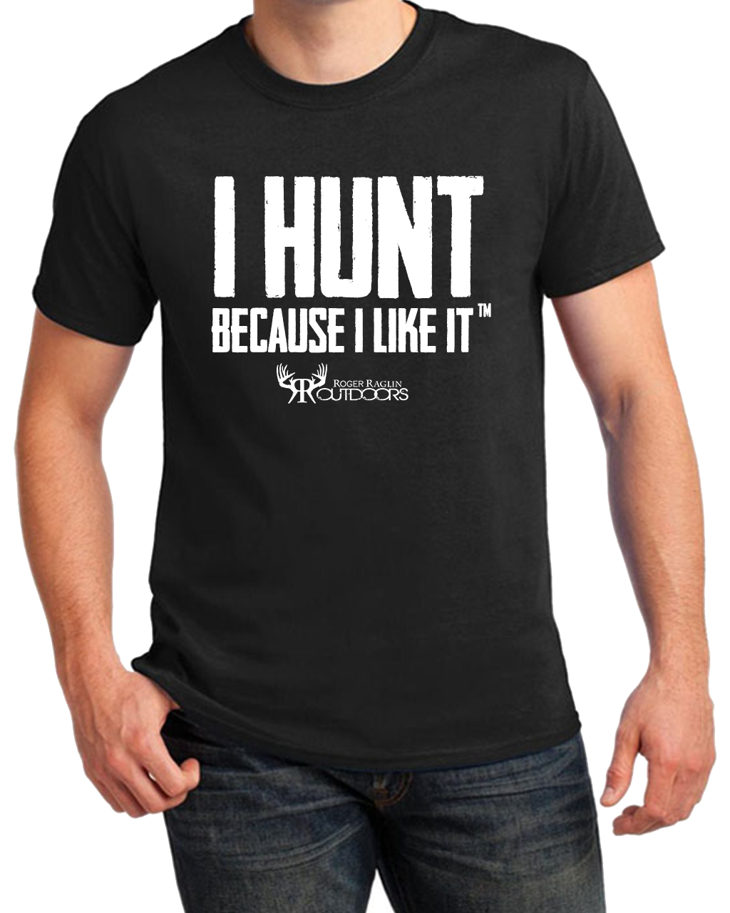 I Hunt Because I Like It - Shirt