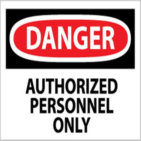 DANGER, AUTHORIZED PERSONNEL ONLY OSHA Sign