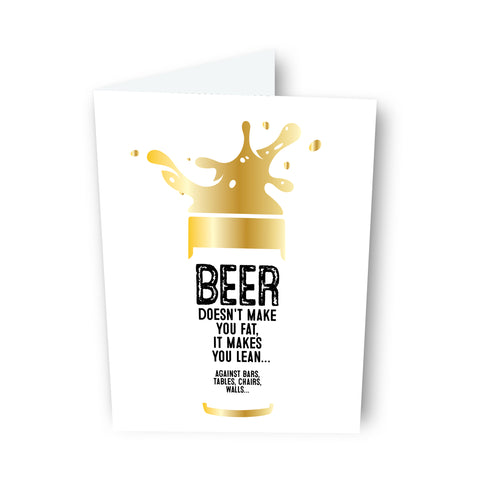 Beer Doesn't Make You Fat Beer Card