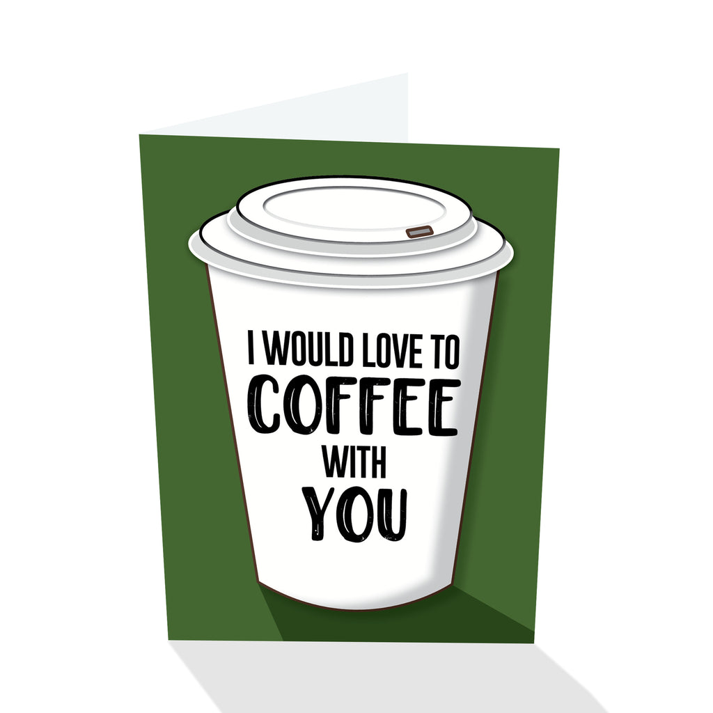 I Would Love To Coffee With You Notecard