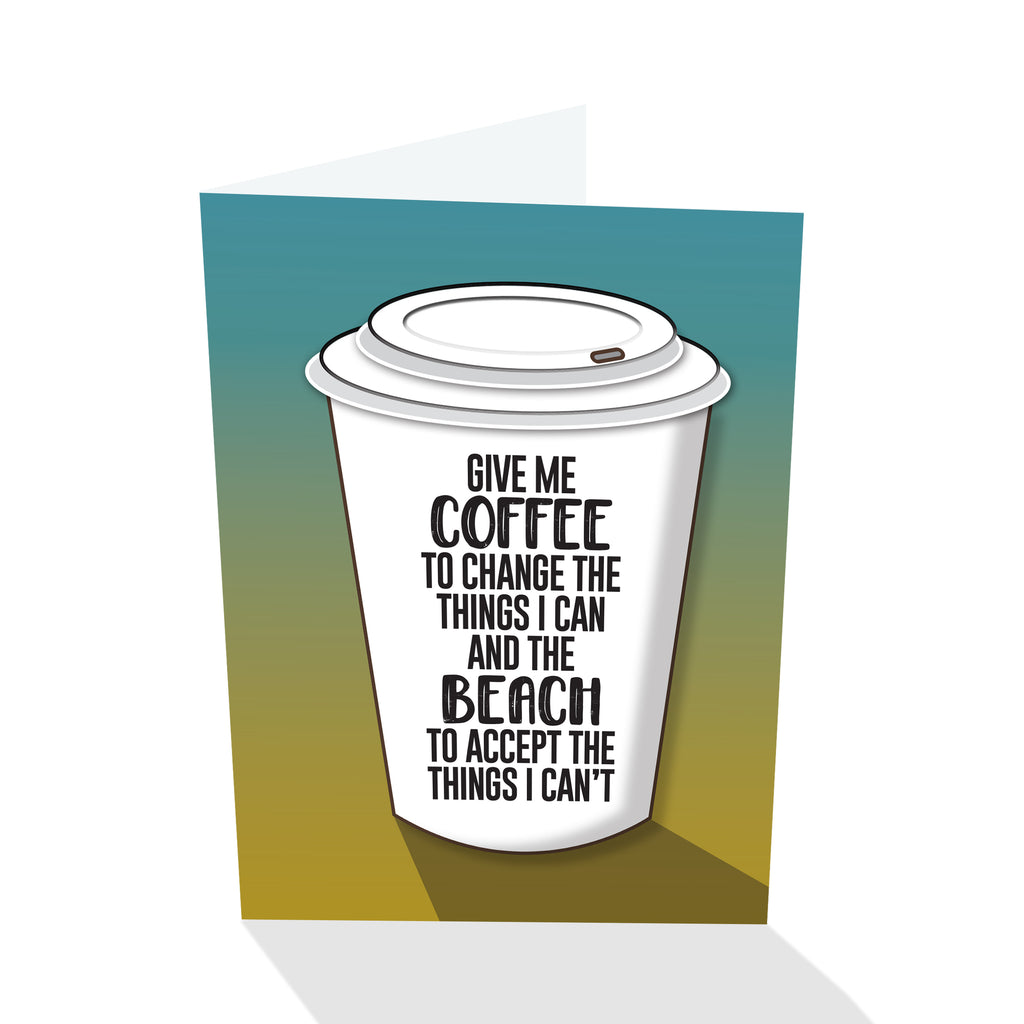 """Give Me Coffee/Beach..."" Notecard"