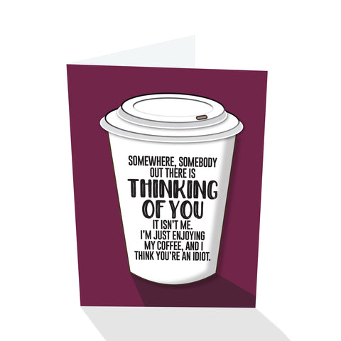"""Thinking of You"" (Sarcastic) Notecard"
