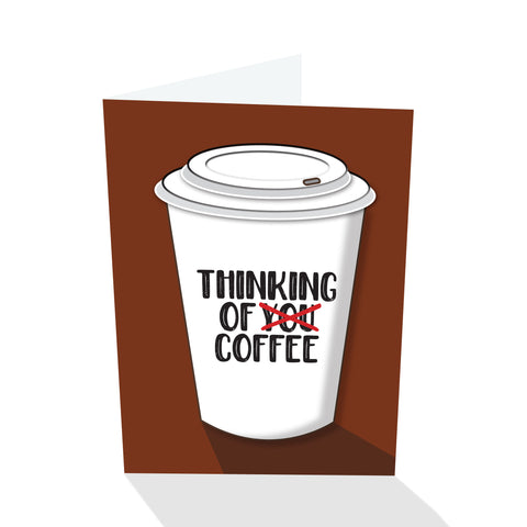 """Thinking of You/Coffee"" (Sarcastic) Notecard"