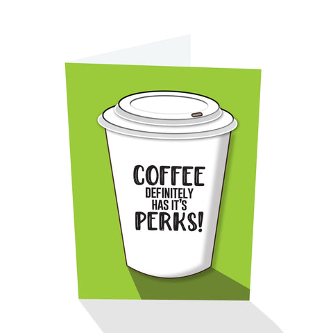"""Coffee Definitely Has It's Perks"" Notecard"
