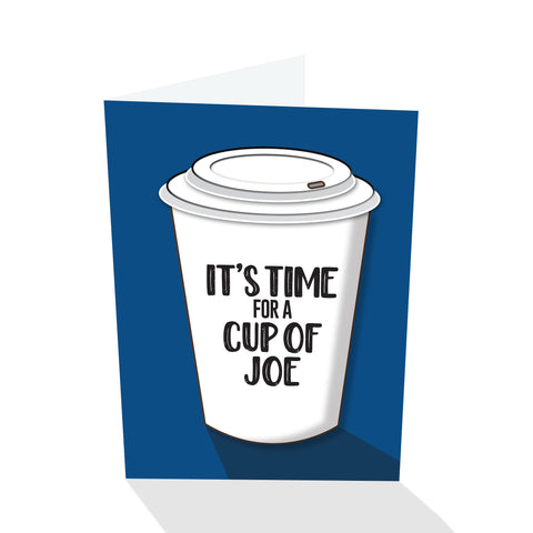 """It's Time For A Cup Of Joe"" Notecard"