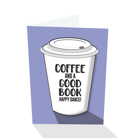 """Coffee And A Good Book... Happy Dance!"" Notecard"