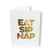 Eat Sip Nap Card
