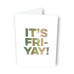 It's Fri Yay!Card