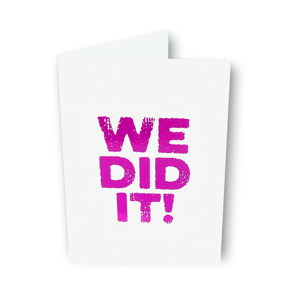 We Did It! Card