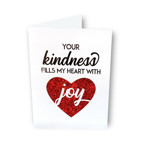 Your Kindness Fills My Heart Card