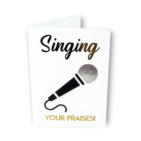 Singing Your Praises Card