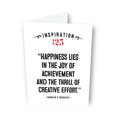 Happiness... by Franklin D Roosevelt Card No. 25