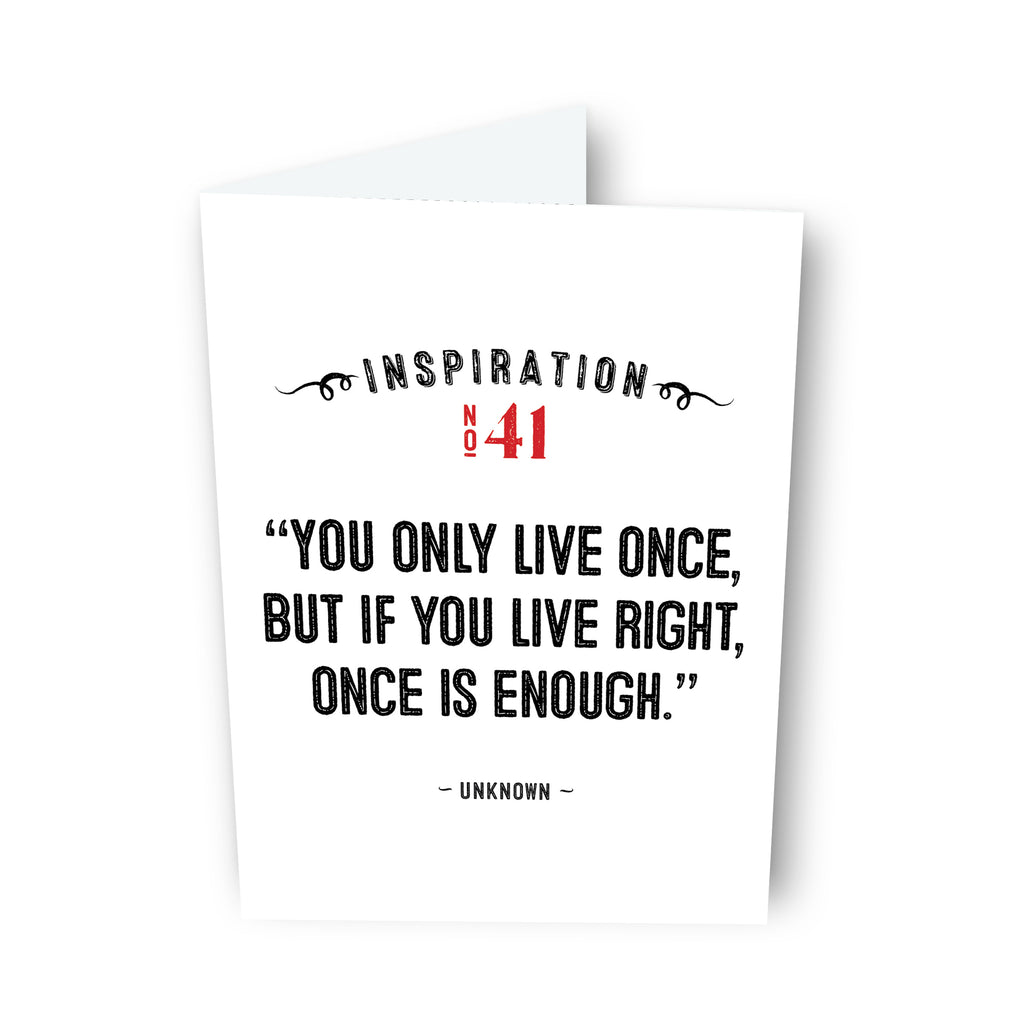 You Only Live Once by Unknown Card No. 41