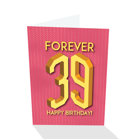 Forever 39 - Birthday Card