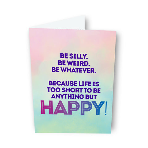 Be Silly. Be Weird. Card