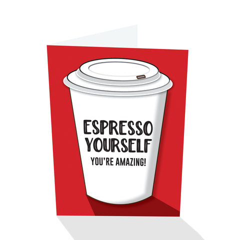 """Espresso Yourself"" Inspirational"