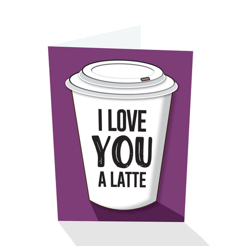"""I Love You A Latte"" Notecard"