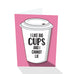 """I Like Big Cups"" Notecard"
