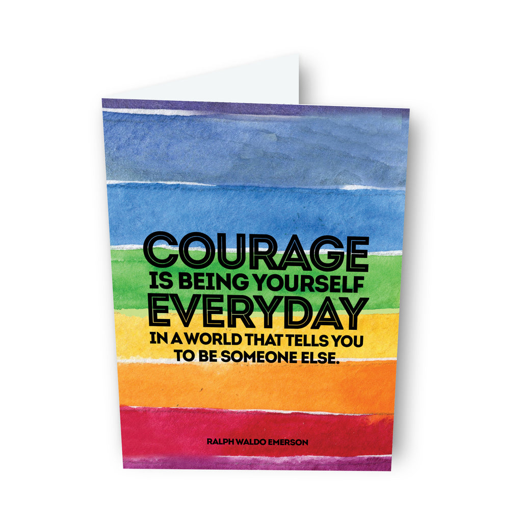 Courage Is Being Yourself Everyday Card