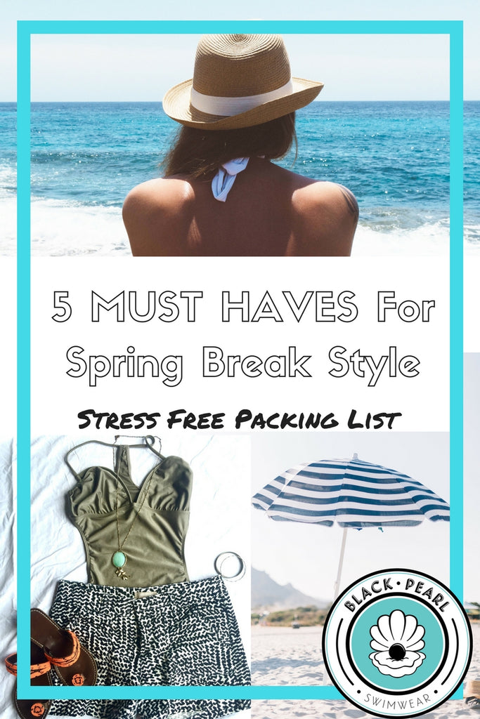 5 Essentials to Pack for Spring Break