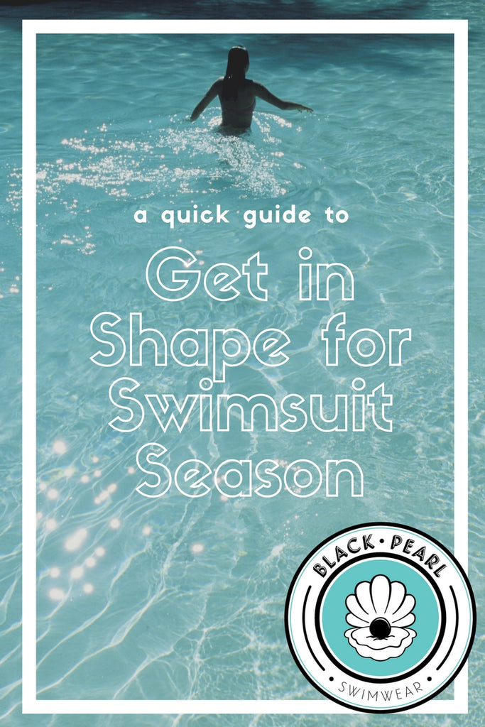 Get in Shape for Swimsuit Season
