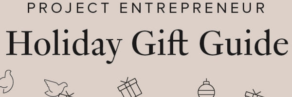 Project Entrepreneur Holiday Gift Guide