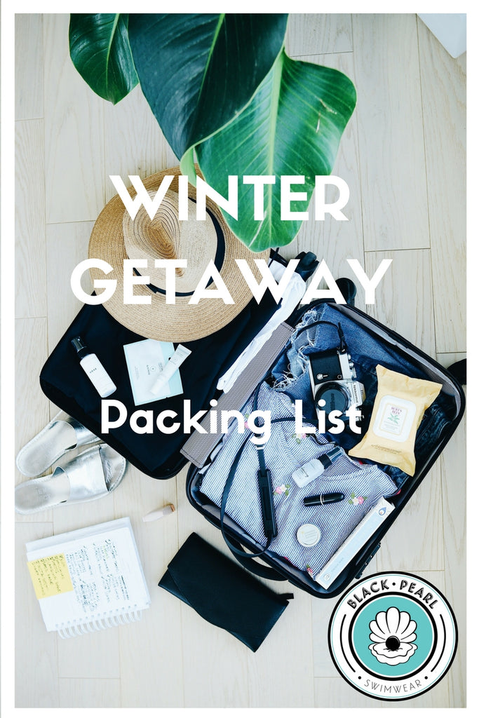 Swimsuit Season Never Ends: Winter Getaway Packing Tips