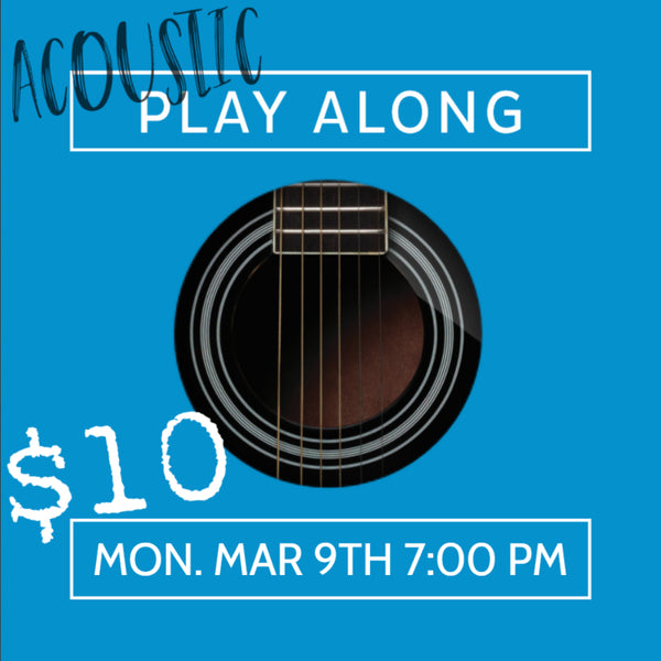 Acoustic Play-Along On Monday, March 9th, 7:00 PM