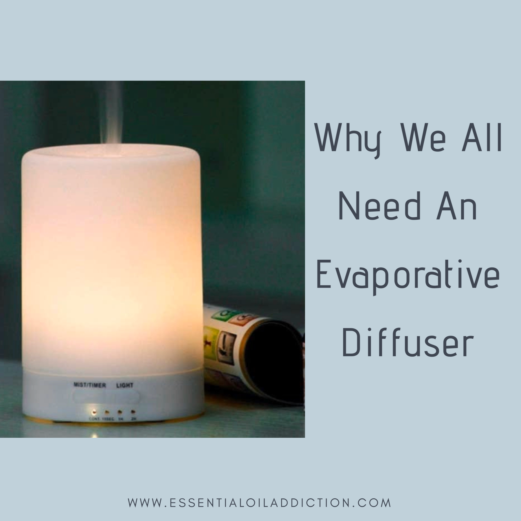 Why We All Need An Evaporative Diffuser