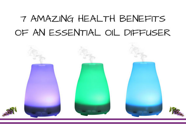 7 Amazing Health Benefits Of An Essential Oil Diffuser