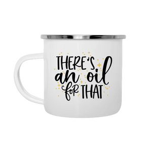 """There's An Oil For That"" Camper Mug"