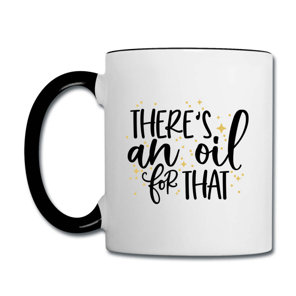 """There's An Oil For That"" Coffee Mug - white/black"